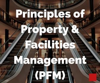 Principals of Property & Facilities Management (PFM)